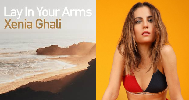 "Xenia Ghali: ""Lay In Your Arms"""