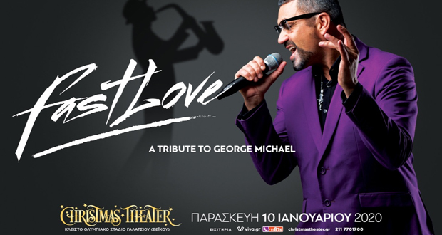 "CHRISTMAS THEATER: ""FAST LOVE"" – Α tribute to George Michael"